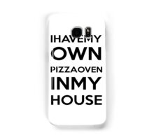 PIZZA OVEN HOUSE Dr. Steve Brule Design by SmashBam Samsung Galaxy Case/Skin