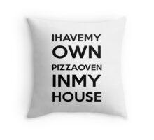 PIZZA OVEN HOUSE Dr. Steve Brule Design by SmashBam Throw Pillow