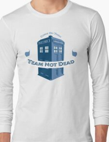 Team Not Dead Long Sleeve T-Shirt