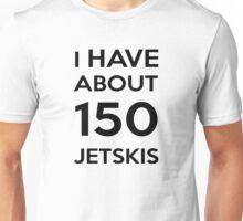 150 JETSKIS Dr. Steve Brule Design by SmashBam Unisex T-Shirt