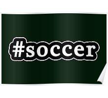 Soccer - Hashtag - Black & White Poster