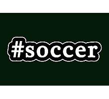 Soccer - Hashtag - Black & White Photographic Print