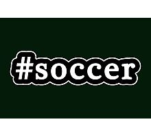 Soccer - Hashtag - Black & White Photographic Print