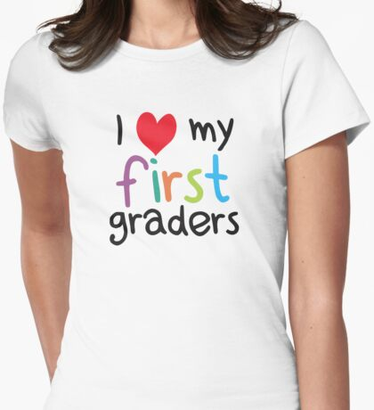 I Heart My First Graders Teacher Love Womens Fitted T-Shirt