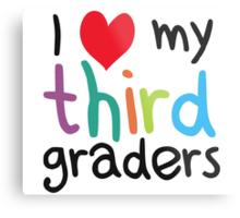 I Heart My Third Graders Teacher Love Metal Print