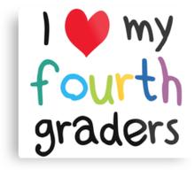 I Heart My Fourth Graders Teacher Love Metal Print