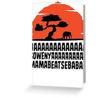 BAAAAAAAAAAAAA SOWENYAAAAAAAAAA MAMABEATSEBABAH T Shirt Greeting Card