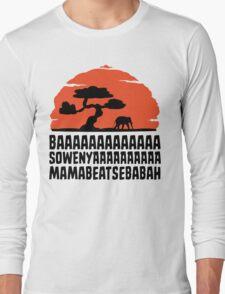 BAAAAAAAAAAAAA SOWENYAAAAAAAAAA MAMABEATSEBABAH T Shirt Long Sleeve T-Shirt