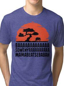 BAAAAAAAAAAAAA SOWENYAAAAAAAAAA MAMABEATSEBABAH T Shirt Tri-blend T-Shirt