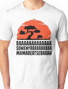 BAAAAAAAAAAAAA SOWENYAAAAAAAAAA MAMABEATSEBABAH T Shirt Unisex T-Shirt