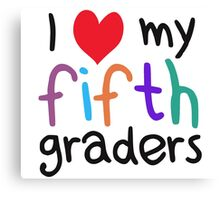 I Heart My Fifth Graders Teacher Love Canvas Print