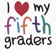 I Heart My Fifth Graders Teacher Love by TheShirtYurt