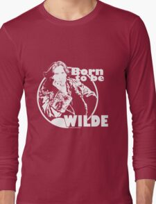 Born to be Wilde Long Sleeve T-Shirt