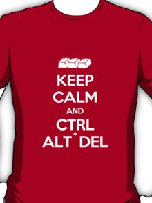 Keep Calm - Ctrl + Alt + Del T-Shirt