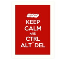 Keep Calm - Ctrl + Alt + Del Art Print