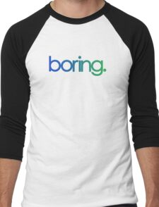 boring. Men's Baseball ¾ T-Shirt