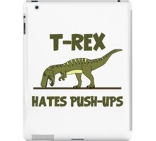 Tyrannosaurus Rex Dinosaur Hates Push Ups iPad Case/Skin