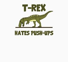 Tyrannosaurus Rex Dinosaur Hates Push Ups Unisex T-Shirt