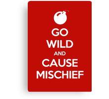 Keep Calm - Cause Mischief Canvas Print