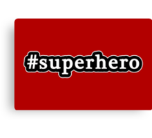 Superhero - Hashtag - Black & White Canvas Print