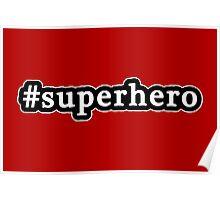 Superhero - Hashtag - Black & White Poster