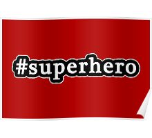 Superhero - Hashtag - Black & White Poster