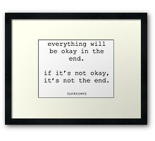 Everything will be okay quote Framed Print