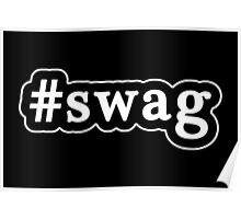Swag - Hashtag - Black & White Poster
