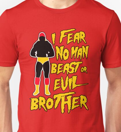 I Fear No Man, Beast or Evil...Brother Unisex T-Shirt