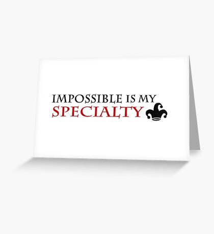 impossible is my specialty - Heartless quote Greeting Card