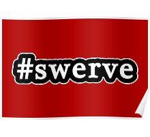Swerve - Hashtag - Black & White Poster