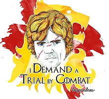 "Tyrion Lannister ""I demand a trial by combat"" by borjaandrea"