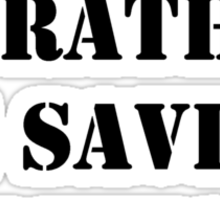 Right Now, I'd Rather Be Saving Lives - Black Text Sticker