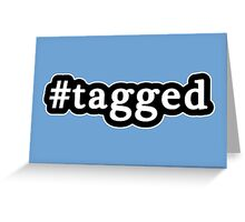 Tagged - Hashtag - Black & White Greeting Card