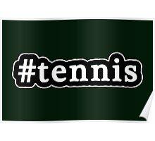 Tennis - Hashtag - Black & White Poster