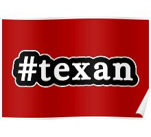 Texan - Hashtag - Black & White Poster