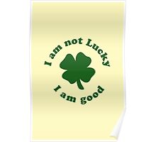 I am not lucky I am good Poster