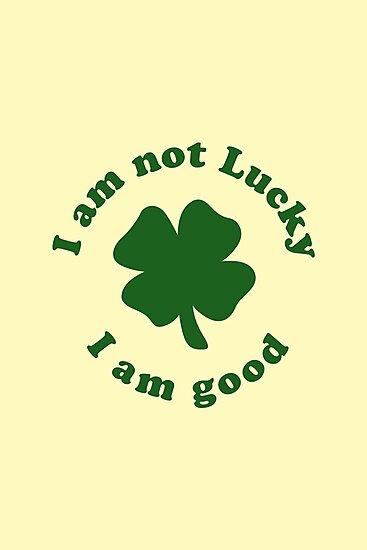 I am not lucky I am good by Mark Walker