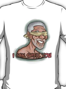 I CAN SMELL YOU T-Shirt