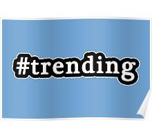 Trending - Hashtag - Black & White Poster
