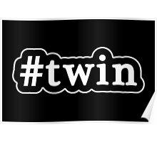 Twin - Hashtag - Black & White Poster
