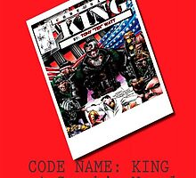 """Code Name: King""  - ALTERNATE Comic Book Promo Poster  by TexWatt"