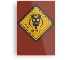 Caution: Irritant Metal Print