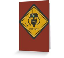Caution: Irritant Greeting Card