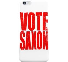 VOTE SAXON (the Master) iPhone Case/Skin