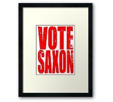 VOTE SAXON (the Master) Framed Print