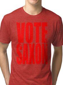 VOTE SAXON (the Master) Tri-blend T-Shirt