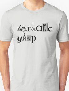 Barbaric (Black) Unisex T-Shirt