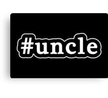 Uncle - Hashtag - Black & White Canvas Print