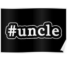 Uncle - Hashtag - Black & White Poster